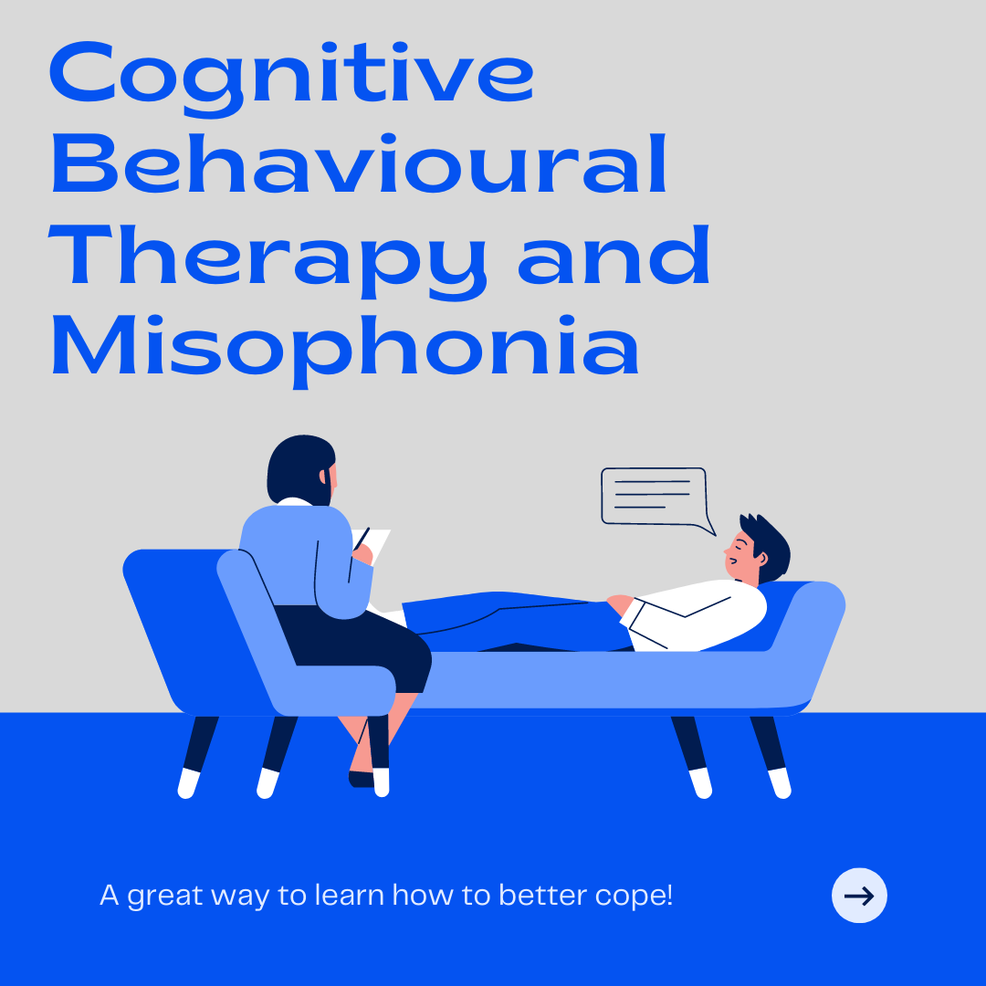 Cognitive Behavioural Therapy and Misophonia